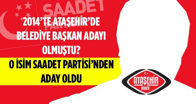 2014'te Ataşehir Belediye Başkan adayı olmuştu! O isim SP'den Meclis üyesi adayı oldu