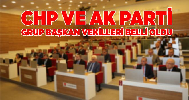 AK Parti ve CHP Grup Başkan Vekilleri Belli Oldu