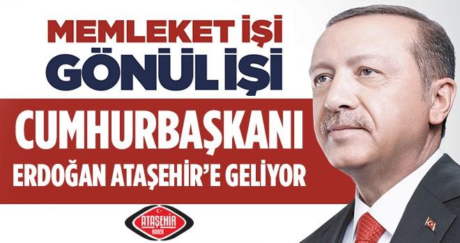 Cumhurbaşkanı Erdoğan, Ataşehir'e Geliyor