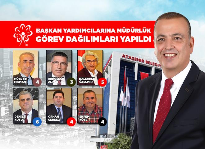 Ataşehir Belediyesi'nde Başkan Yardımcıları Görev Dağılımları Belli Oldu! Tam liste için tıklayınız...