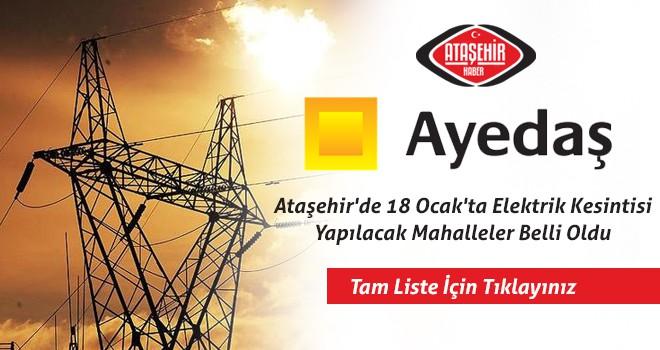 Ataşehir'de 18 Ocak'ta Elektrik Kesintisi Yapılacak Mahalleler Belli Oldu