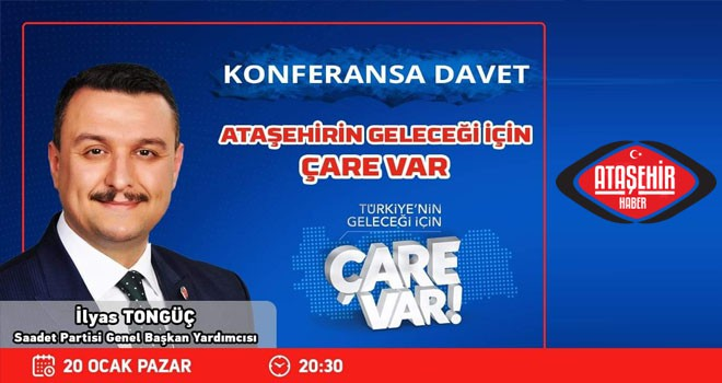 Saadet Partisi Ataşehir'den Konferansa Davet