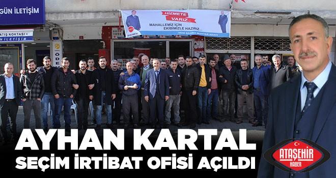 Ayhan Kartal, Seçim İrtibat Bürosu Hizmete Açıldı