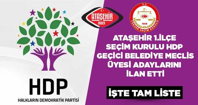 HDP Ataşehir Belediye Meclis Üyeleri Geçici Listesi Belli Oldu
