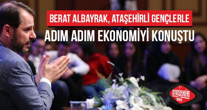Bakan Albayrak, Ataşehir'li gençlerle adım adım ekonomiyi konuştu