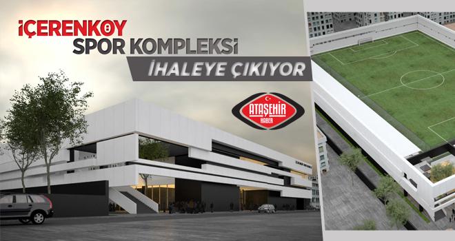 İçerenköy Spor Kompleksi İhaleye Çıkıyor