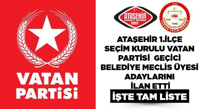 Vatan Partisi, Ataşehir Belediye Meclis Üyeleri Geçici Listesi Belli Oldu