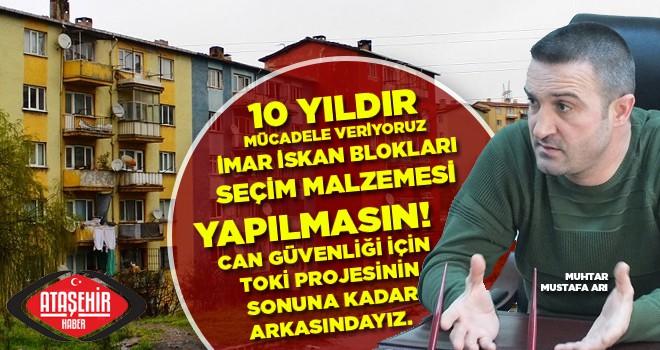 Yenişehir Mahallesi Muhtarı Arı'dan İmar İskan Blokları ile ilgili önemli açıklama