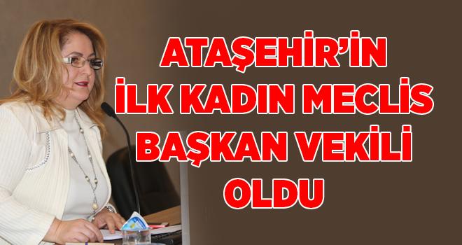 Ataşehir'in ilk kadın meclis başkan vekili oldu