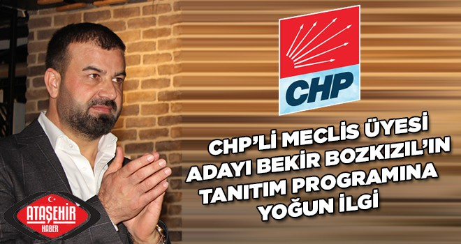 CHP'li Meclis Üyesi Adayı Bekir Bozkızıl'dan Aday Tanıtım Programı
