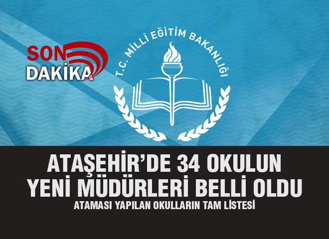 Ataşehir'de 34 Okul Müdürlüğüne Yeniden Atama Yapıldı! Tam liste için tıklayınız...