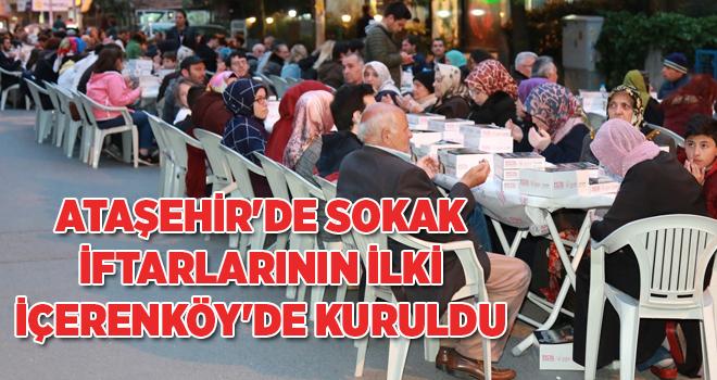 Ataşehir'de Sokak İftarlarının İlki İçerenköy'de Kuruldu