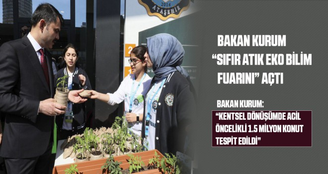 Bakan Kurum, Ataşehir'de EKO Bilim Fuarına Katıldı