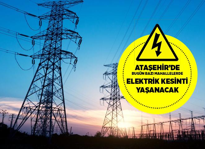 Ataşehir'deki elektrik kesintisi ne zaman sona erecek?