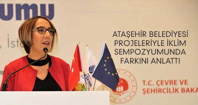 Ataşehir Belediyesi İklim Değişikliği Sempozyumunda Projelerini Tanıttı
