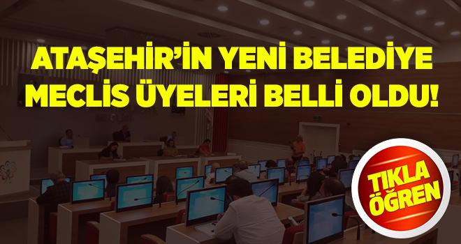 Ataşehir'in yeni belediye meclisi'nde kimler yer alacak? İşte Ataşehir'in yeni meclis üyelerinin tam listesi....