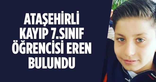 Ataşehir'li 7.Sınıf Öğrencisi Kayıp Eren Bulundu