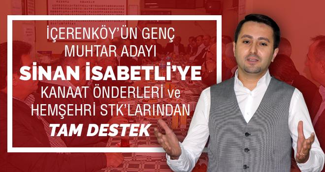 İçerenköy'ün Genç Muhtar Adayı Sinan İsabetli'ye Hemşehri STK'larından ve Kanaat Önderlerinden Tam Destek