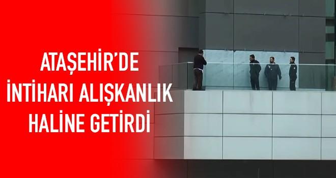 Ataşehir'de intiharı alışkanlık haline getirdi!