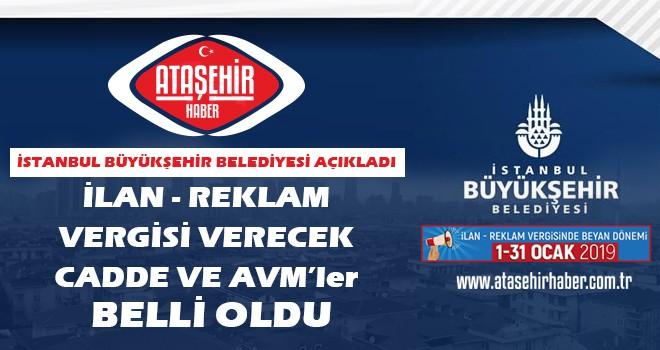 İBB'nin Ataşehir'deki ilan ve reklam beyanı alacağı cadde ve AVM'ler belli oldu! Tam liste için tıklayınız