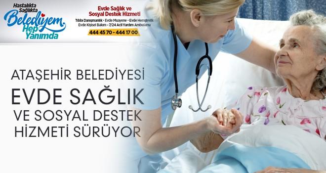 Ataşehir Belediyesi Evde Sağlık ve Sosyal Destek Hizmeti Aralıksız Sürüyor