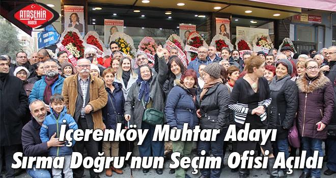 İçerenköy Muhtar Adayı Sırma Doğru'nun Seçim İrtibat Ofisi Açıldı