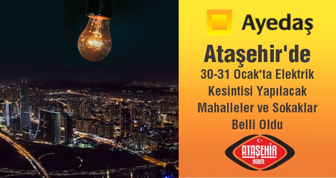 Ataşehir'de 30-31 Ocak'ta Elektrik Kesintisi Yapılacak Mahalleler Belli Oldu
