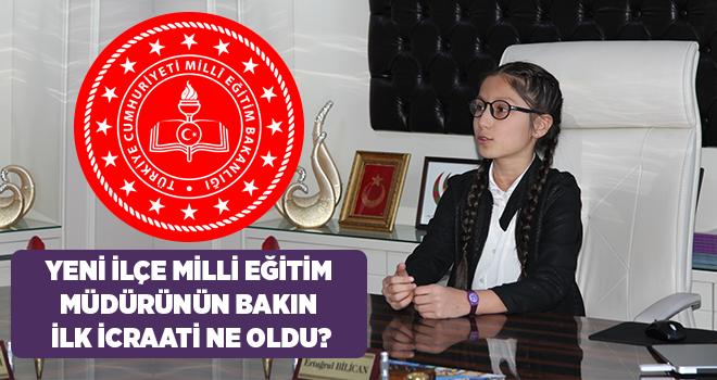 Yeni İlçe Milli Eğitim Müdürü Liya Yurtseven'in bakın ilk icraati ne oldu?