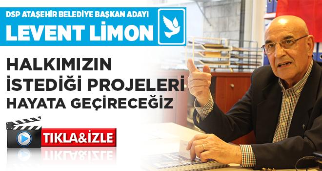 DSP Ataşehir Belediye Başkan Adayı  Levent Limon, Halkımızın istediği projeleri hayata geçireceğiz