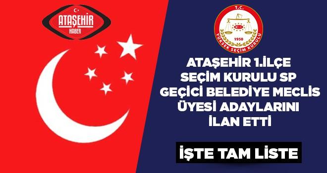 Saadet Partisi Ataşehir Belediye Meclis Üyeleri Geçici Listesi Belli Oldu