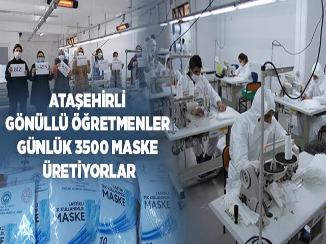 Ataşehirli gönüllü öğretmenler günlük 3500 maske üretiyor