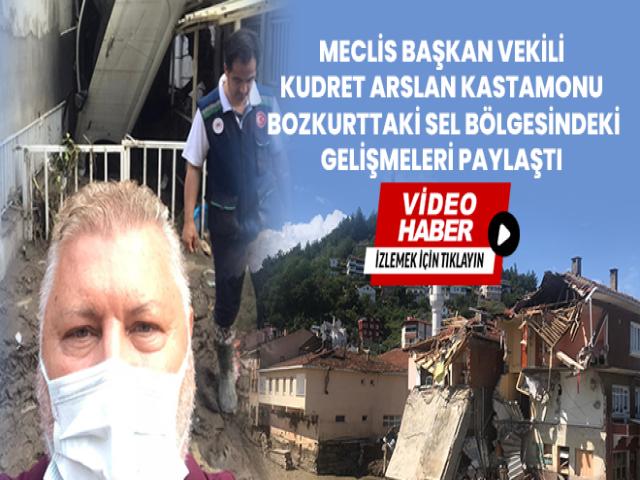 Ataşehir Belediye Meclisi Başkan Vekili Kudret Arslan, Kastamonu Bozkurt'un Sel Sonrası İçler Acısı